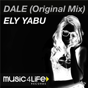 Dale (Original Mix) - Ely Yabu
